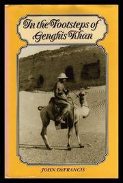 IN THE FOOTSTEPS OF GENGHIS KHAN by John DeFrancis