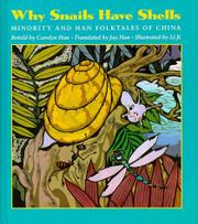 WHY SNAILS HAVE SHELLS by Carolyn Han