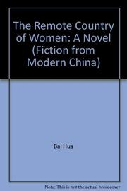 THE REMOTE COUNTRY OF WOMEN by Bai Hua