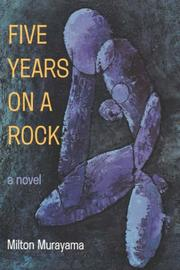 FIVE YEARS ON A ROCK by Milton Murayama