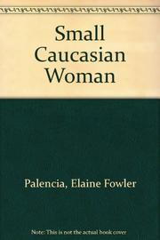 SMALL CAUCASIAN WOMAN by Elaine Fowler Palencia