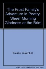 THE FROST FAMILY'S ADVENTURE IN POETRY by Lesley Lee Francis