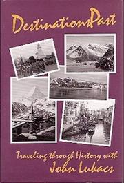 DESTINATIONS PAST by John Lukacs