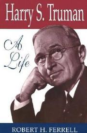 HARRY S. TRUMAN: A Life by Robert H. Ferrell
