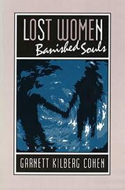 LOST WOMEN, BANISHED SOULS by Garnett Kilberg Cohen