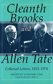 """CLEANTH BROOKS AND ALLEN TATE: Collected Letters, 1933-1976"" by Cleanth & Allen Tate Brooks"