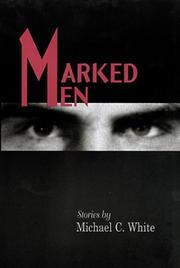 MARKED MEN by Michael C. White