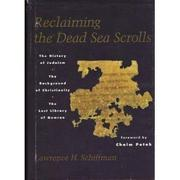 RECLAIMING THE DEAD SEA SCROLLS by Lawrence H. Schiffman