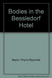 THE BODIES IN THE BESSLEDORF HOTEL by Phyllis Reynolds Naylor