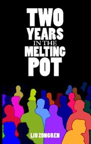 TWO YEARS IN THE MELTING POT by Liu Zongren