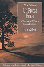 UP FROM EDEN: A Transpersonal View of Human Evolution by Ken Wilber