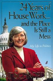 24 YEARS OF HOUSE WORK...AND THE PLACE IS STILL A MESS by Pat Schroeder