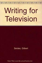 WRITING FOR TELEVISION by Gilbert Seldes