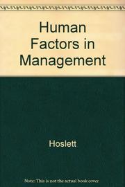 HUMAN FACTORS IN MANAGEMENT by Bchuyler D. Ed Hoslett