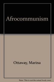 AFROCOMMUNISM by David & Marina Ottaway Ottaway