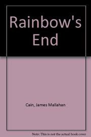 RAINBOW'S END by James M. Cain