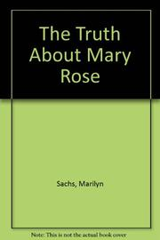 THE TRUTH ABOUT MARY ROSE by Marilyn Sachs