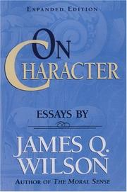 ON CHARACTER: Essays by James Q. Wilson