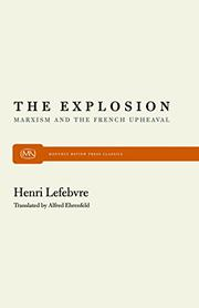 THE EXPLOSION: Marxism and the French Upheaval by Henri Lefebvre