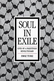 SOUL IN EXILE: Lives of a Palestinian Revolutionary by Fawaz Turki