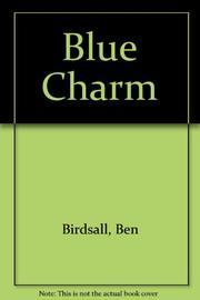 BLUE CHARM by Ben Birdsall