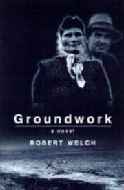 GROUNDWORK by Robert Welch