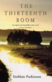 THE THIRTEENTH ROOM by Siobhán Parkinson