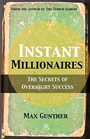 INSTANT MILLIONAIRES: The Secrets of Overnight Success by Max Gunther