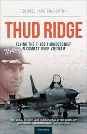 THUD RIDGE by Col. Jack (Ret.) Broughton