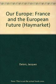 OUR EUROPE by Jacques Delors