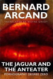 THE JAGUAR AND THE ANTEATER by Bernard Arcand