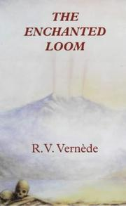 THE ENCHANTED LOOM by R.V. Vernede