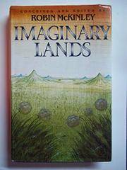 IMAGINARY LANDS by Robin McKinley