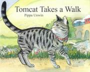 TOMCAT TAKES A WALK by Pippa Unwin