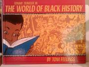 TOMMY TRAVELER IN THE WORLD OF BLACK HISTORY by Tom Feelings