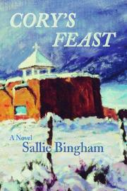CORY'S FEAST by Sallie Bingham