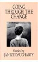 GOING THROUGH THE CHANGE by Janice Daugharty