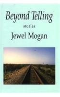 BEYOND TELLING by Jewel Mogan