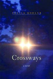 CROSSWAYS by Sheila Kohler