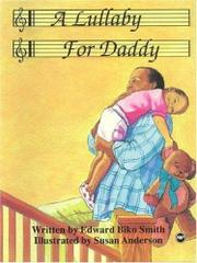 A LULLABY FOR DADDY by Edward Biko Smith