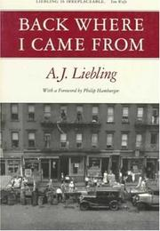BACK WHERE I CAME FROM by A.J. Liebling