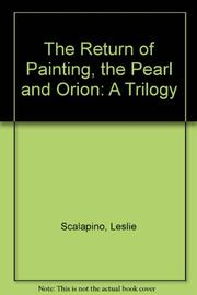 THE RETURN OF PAINTING, THE PEARL, and ORION by Leslie Scalapino