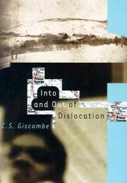 INTO AND OUT OF DISLOCATION by C.S. Giscombe