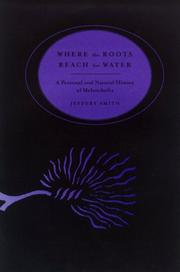 WHERE THE ROOTS REACH FOR WATER by Jeffery Smith