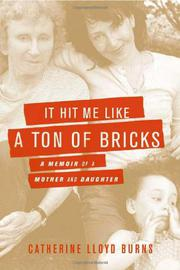 IT HIT ME LIKE A TON OF BRICKS by Catherine Lloyd Burns