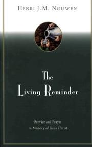 THE LIVING REMINDER: Service and Prayer in Memory of Jesus Christ by Henri J. M. Nouwen