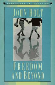 FREEDOM AND BEYOND by John Holt