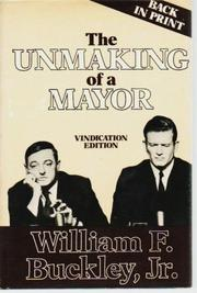 THE UNMAKING OF A MAYOR by William F. Buckley Jr.