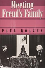 MEETING FREUD'S FAMILY by Paul Roazen