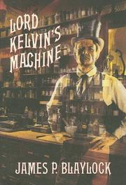 LORD KELVIN'S MACHINE by James P. Blaylock